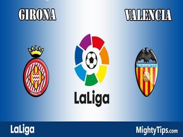 Nhận định Girona vs Valencia, 22h15 ngày 10/3