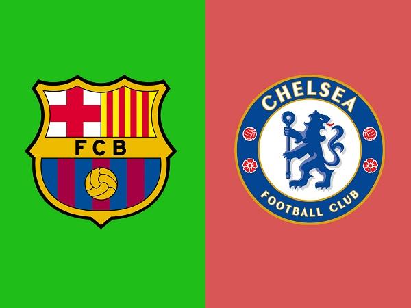 Dự đoán Barcelona vs Chelsea, 17h30 ngày 23/07