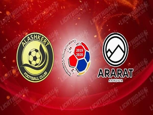 Soi kèo Alashkert vs Ararat-Armenia, 20h30 ngày 08/06