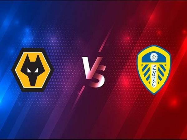 Soi kèo Wolves vs Leeds – 03h00 20/02, Ngoại Hạng Anh